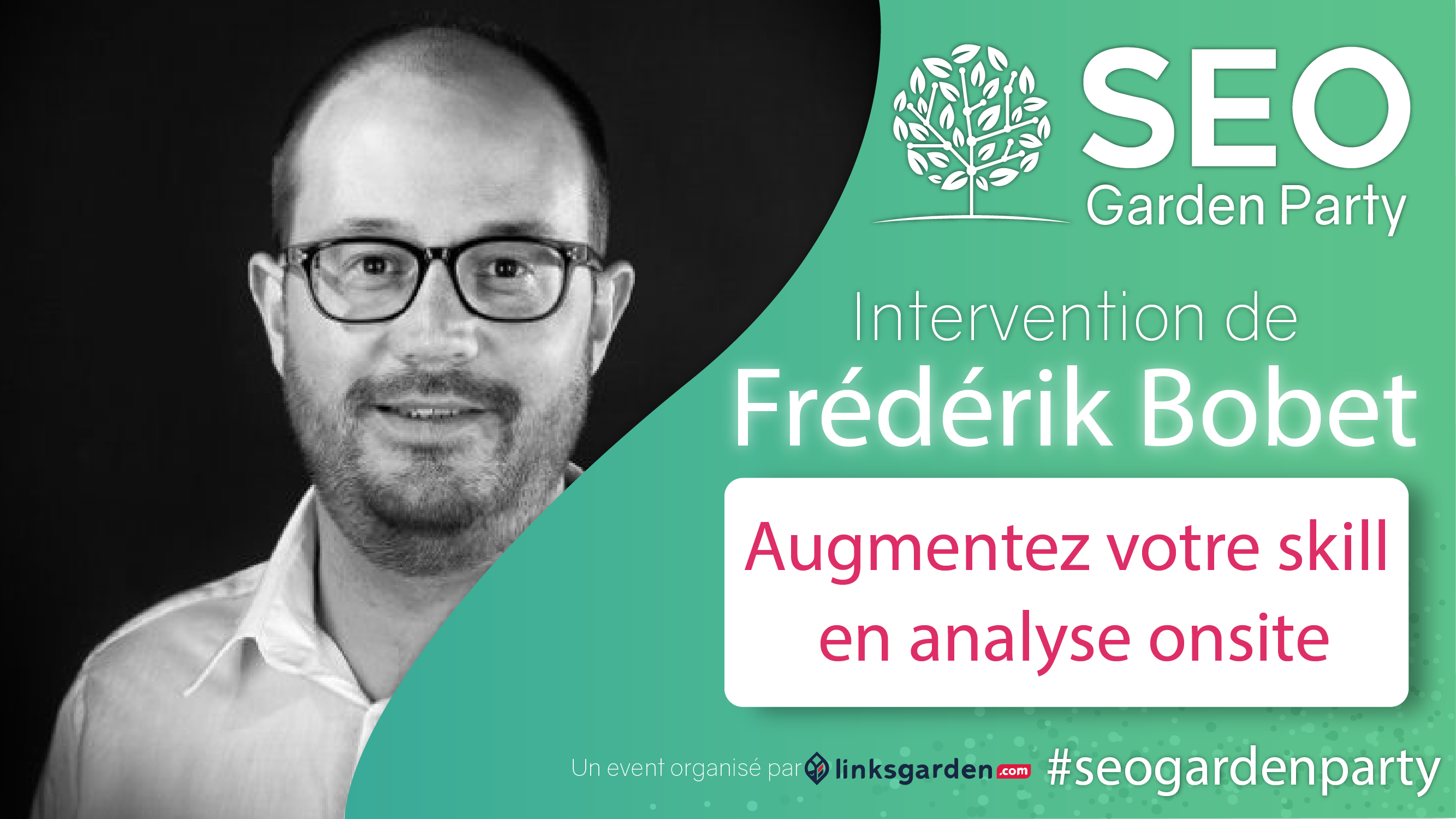 Frederik Bobet SEO Garden Party Novembre 2021 by Linksgarden